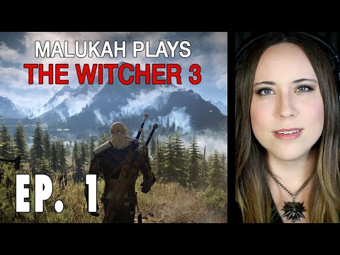 Malukah Plays The Witcher 3 (Again) - Ep. 001