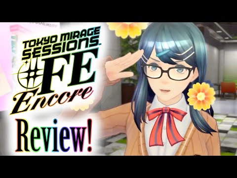 Tokyo Mirage Sessions ♯FE Encore Review