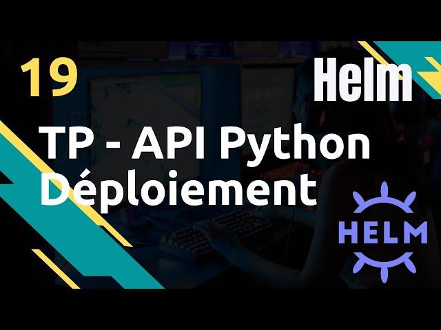 TP - Déployer une API Python - #Helm 19