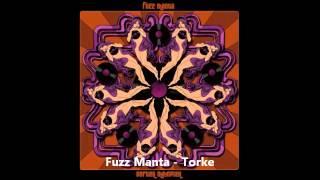 Fuzz Manta - Torke