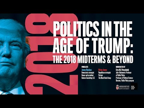 Politics in the Age of Trump: the 2018 Midterms and Beyond