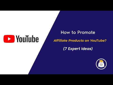 How to Promote Affiliate Products on YouTube? (7 Expert Ideas)