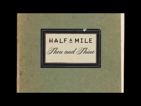 Half a Mile - Thou and Thine (Official Audio)