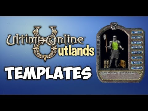 Ultima Online Outlands – Templates