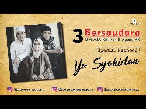 3 Bersaudara - Ya Syahidan
