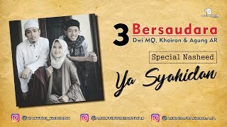 Video 3 Bersaudara - Ya Syahidan download MP3, 3GP, MP4, WEBM, AVI, FLV Mei 2018