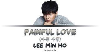 Download lagu Lee Min Ho - Painful Love (Sing along lyrics Han/Rom/Eng)