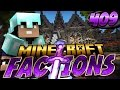 Minecraft: Factions Let's Play! Episode 409 - RAIDING PARTY!