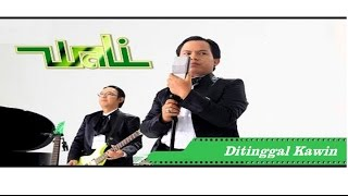 Video Wali - Ditinggal Kawin | Official Music Video HD download MP3, 3GP, MP4, WEBM, AVI, FLV Agustus 2018