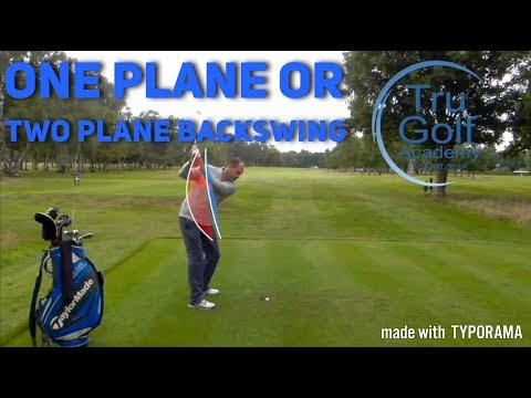 ONE PLANE Vs TWO PLANE GOLF BACKSWING