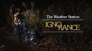 The Weather Station - Ignorance (Full Album Stream)