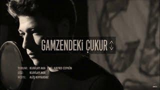 Kubilay Aka feat Hayko Cepkin GAMZENDEKİ ÇUKUR (İndirme linki açıklamada)
