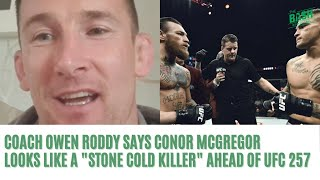 "Owen Roddy Says Conor McGregor Is Like ""A Very Finely Tuned Machine"" Ahead Of Dustin Poirier Rematch"