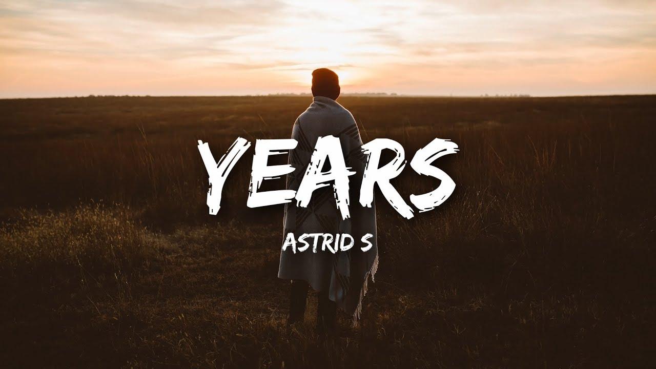 Download Astrid S - Years (Lyrics)