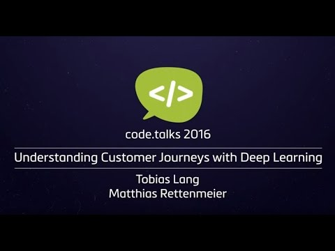 code.talks 2016 - Understanding Customer Journeys with Deep Learning