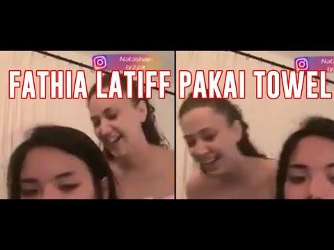 Fathia Latiff pakai towel pula SIAP MENGAKU DIA FATHIA