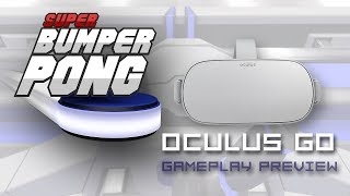 SUPER BUMPER PONG - Oculus GO Gameplay - Alpha