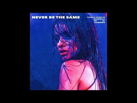 Camila Cabello - Never Be The Same (Acapella) LOSSLESS