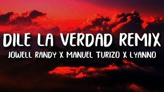 Jowell Randy Manuel Turizo Lyanno Dile La Verdad Remix Letra.mp3