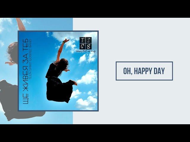 TSGB | Oh, Happy day