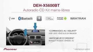 Présentation du DEH-X5600BT, autoradio Pioneer CD Kit mains-libres