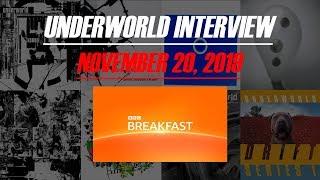 Underworld Interview : BBC Breakfast (November 20, 2019)