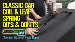 Auto Coil And Leaf Spring Classic Car Tips and Tricks Do and Don't Episode 251 Autorestomod