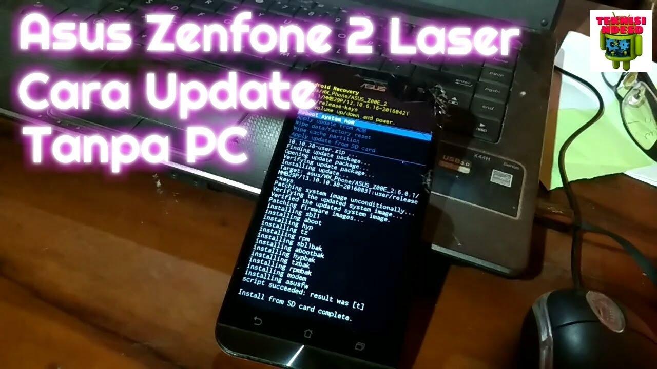 Asus Zenfone 2 Laser Update Tanpa Pc Via Sd Card Youtube