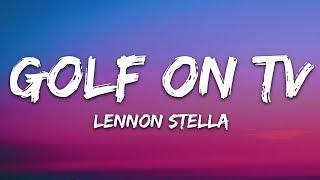 Lennon Stella, JP Saxe - Golf On TV (Lyrics)