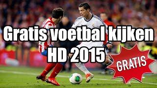 Gratis naar voetbal kijken op je pc of laptop eredivisie live enz. (2015) (nieuw) hd