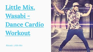Little Mix, Wasabi - Advanced Level Dansation Workout
