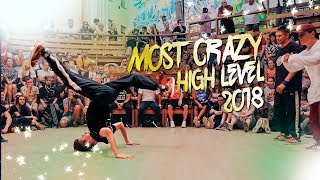 THE MOST CRAZY 🔥 HIGH LEVEL BREAK DANCE 2018
