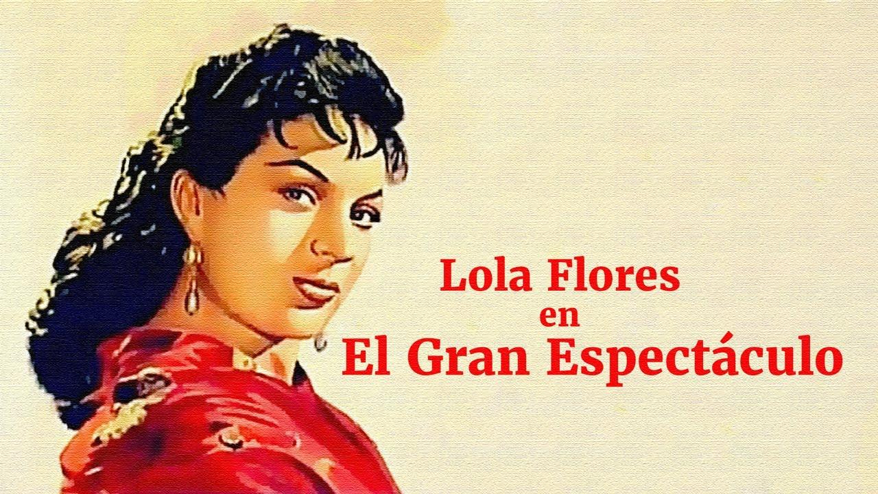 Ver El Gran Espectáculo – Película Completa de Lola Flores en Español