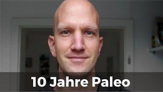10 Jahre Paleo - Erfahrungsbericht