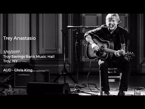 Trey Anastasio Live at Troy Savings Bank Music Hall, Troy, NY - 3/10/2017 Full Show AUD