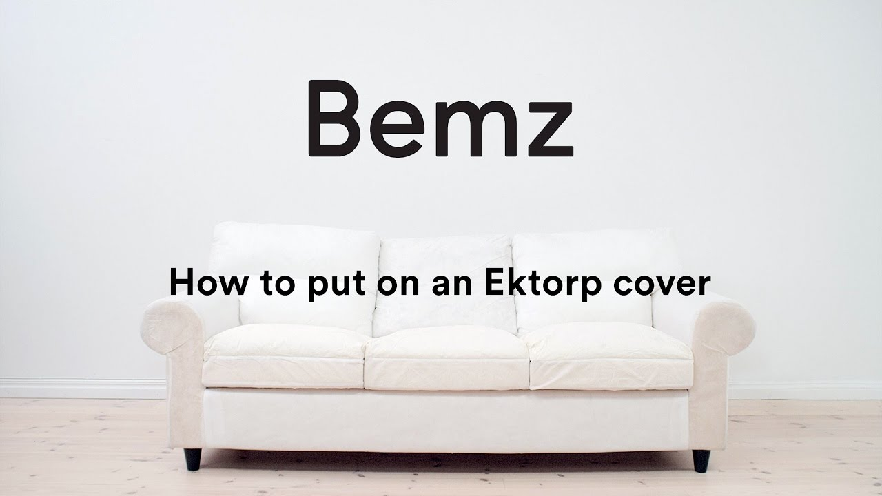 How To Put Your Bemz Cover On An IKEA Ektorp Sofa