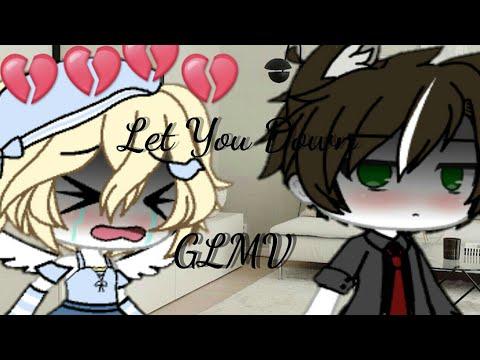 Let You Down/GLMV(Gacha Life)~Nykki Senpai~