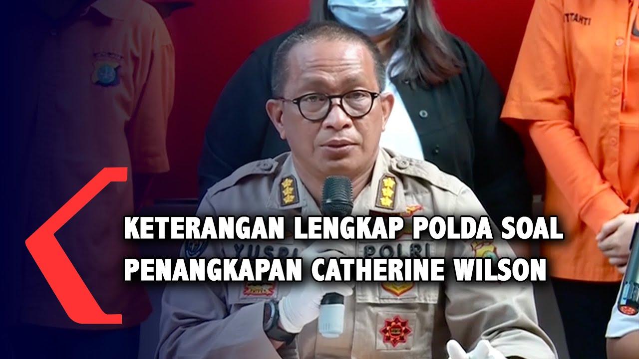 [FULL] Polisi Ungkap Penangkapan Catherine Wilson