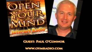 Open Your Mind (OYM) Radio - Paul O Connor - April 27th 2014