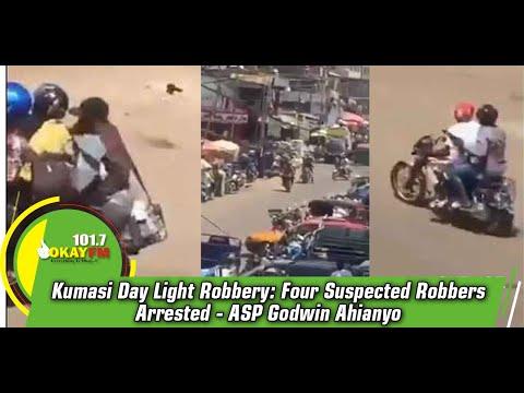 Kumasi Day Light Robbery: Four Suspected Robbers Arrested - ASP Godwin Ahianyo