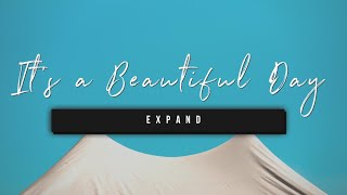 It's a Beautiful Day | Expand | 17 March 2021