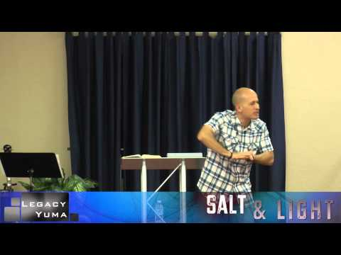 Salt & Light (Erik Rangel) Sermon on the Mount Series (Legacy Yuma)