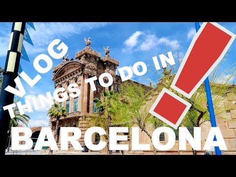 THINGS TO DO IN SPAIN BARCELONA -  TRAVEL VLOG