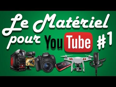 COMMENT CHOISIR LE MATÉRIEL POUR YOUTUBE ! #1