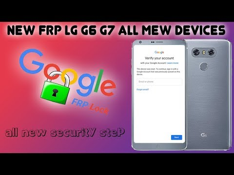 LATEST FRP LG G6 AND G7 ALL ANDROID SKIP GOOGLE ACCOUNT FINAL