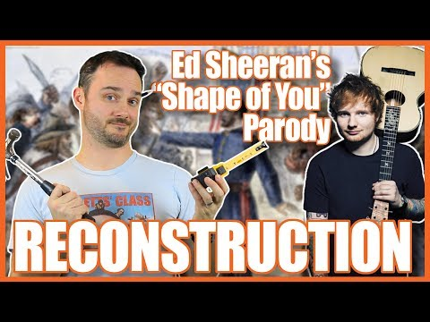 "Reconstruction (Ed Sheeran's ""Shape of You"" Parody)"