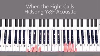 Gambar cover When the Fight Calls Piano Tutorial Hillsong Acoustic and Chords