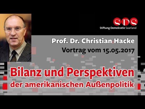 Prof. Dr. Christian Hacke: Bilanz und Perspektiven der amerikanischen Außenpolitik - 15.05.17