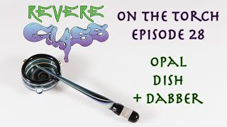 How to Encase an Opal (Dish and Dabber) || REVERE GLASS ||