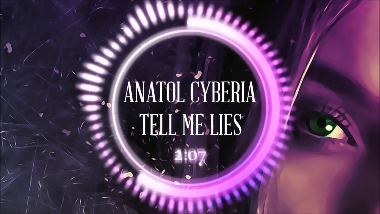 Anatol Cyberia - Tell Me Lies